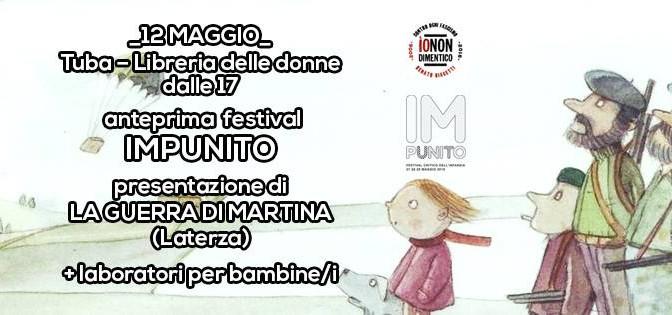 """12 MAG // Da Tuba per #IoNonDimentico – Presentazione del libro """"La guerra di Martina""""+ laboratorio per bimbe/i"""